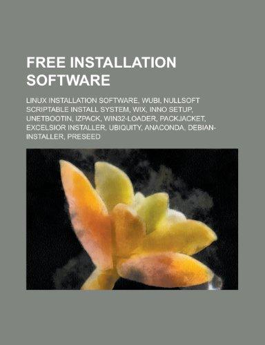 9781156043134: Free Installation Software: Nullsoft Scriptable Install System, Wix, Inno Setup, Izpack, Packjacket, Excelsior Installer,