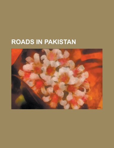 9781156045077: Roads in Pakistan: Wagah, Lahore Ring Road Project, Ah1, Grand Trunk Road, National Highways of Pakistan, Motorways of Pakistan, Ah2, the Mall