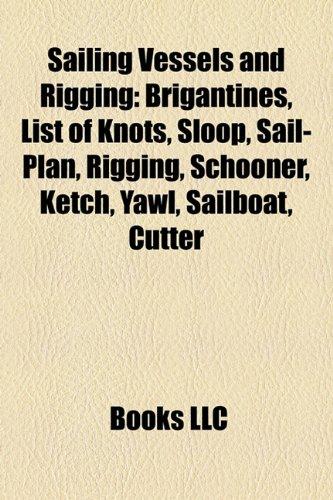 Sailing vessels and rigging: List of knots, Sloop, Sail-plan, Rigging, Schooner, Ketch, Yawl, Sailboat, Cutter, Nantucket shipbuilding, Junk - Group, Books