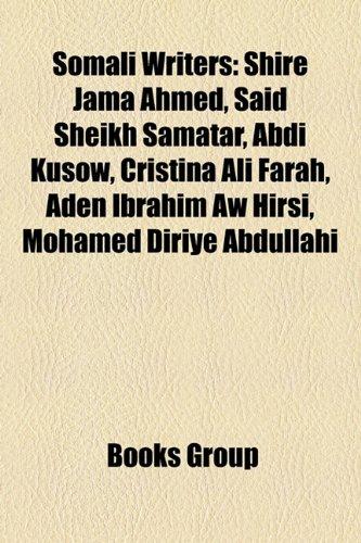 9781156045596: Somali Writers: Shire Jama Ahmed, Said Sheikh Samatar, Abdi Kusow, Cristina Ali Farah, Aden Ibrahim Aw Hirsi, Mohamed Diriye Abdullahi