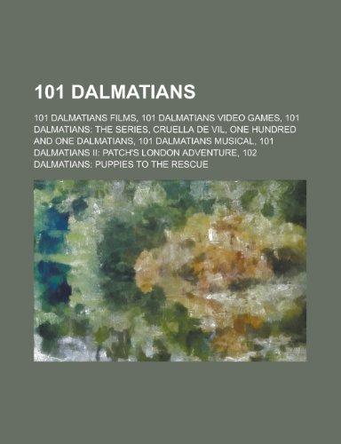 9781156059739: 101 Dalmatians: 101 Dalmatians: The Series, Cruella de Vil, 101 Dalmatians Musical, the Hundred and One Dalmatians, the Starlight Bark