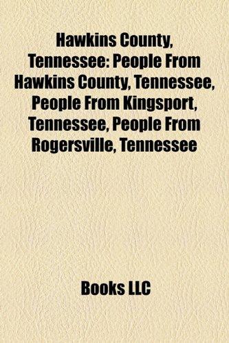 9781156067536: Hawkins County, Tennessee: People from Hawkins County, Tennessee, Rogersville, Tennessee, Kingsport, Tennessee, Bulls Gap, Tennessee