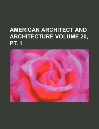9781156080429: American architect and architecture Volume 20, pt. 1