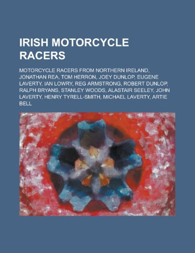 9781156082355: Irish Motorcycle Racers: Reg Armstrong, Stanley Woods, Henry Tyrell-Smith, Manliff Barrington, Fay Taylour, Richard Britton, Alec Bennett