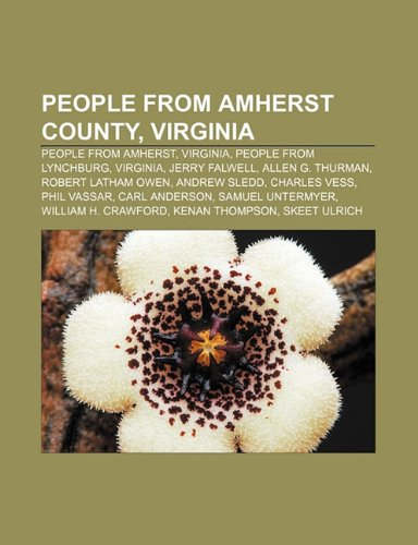 People from Amherst County, Virginia: People from: Source Wikipedia
