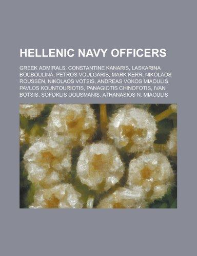 9781156085226: Hellenic Navy Officers: Nikolaos Roussen, Mark Kerr, Athanasios N. Miaoulis, Ioannis A. Miaoulis, Andreas A. Miaoulis, Miltiadis Iatridis
