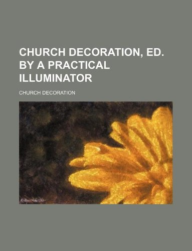 9781156092927: Church decoration, ed. by a practical illuminator