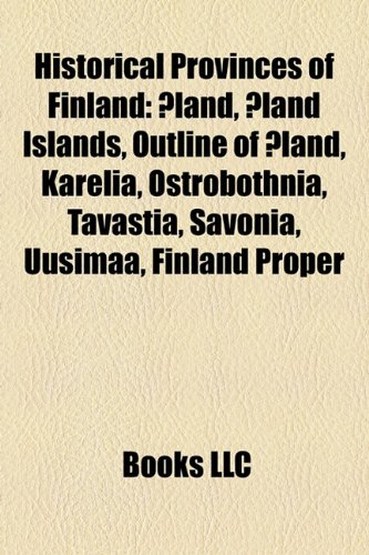 Historical Provinces of Finland: Ã land, Ã: LLC, Books