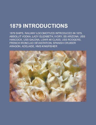 9781156108079: 1879 Introductions: Absolut Vodka, Ivory, Sobranie, Minard's Liniment, Luden's