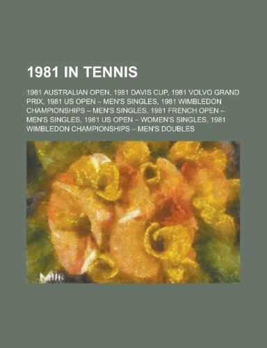 9781156110829: 1981 in Tennis: 1981 Australian Open, 1981 BMW Open, 1981 Bristol Open, 1981 Buenos Aires Grand Prix