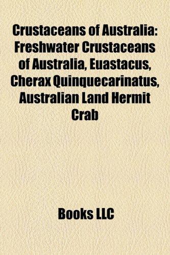 9781156120279: Crustaceans of Australia: Freshwater Crustaceans of Australia, Euastacus, Cherax Quinquecarinatus, Australian Land Hermit Crab