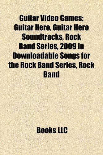 9781156127285: Guitar video games: Guitar Hero, The Beatles: Rock Band, Rock Band 3, Guitar Hero World Tour, Guitar Hero III: Legends of Rock, Guitar Hero 5