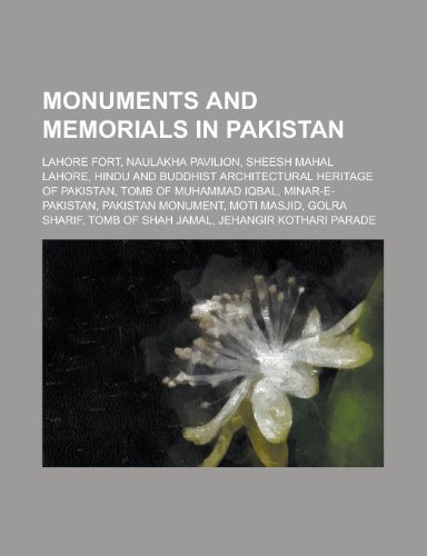 9781156133262: Monuments and Memorials in Pakistan: Hindu and Buddhist Architectural Heritage of Pakistan, Tomb of Muhammad Iqbal, Pakistan Monument