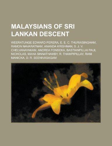 9781156140888: Malaysians of Sri Lankan Descent: Weeratunge Edward Perera, E. E. C. Thuraisingham, Ramon Navaratnam, Ananda Krishnan, S. J. V. Chelvanayakam