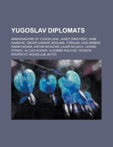 Yugoslav Diplomats: Janez Drnov Ek, Vane Ivanovi,: Books, LLC