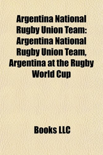 9781156143681: Argentina national rugby union team: Argentina international rugby union players, Argentina national rugby union team coaches