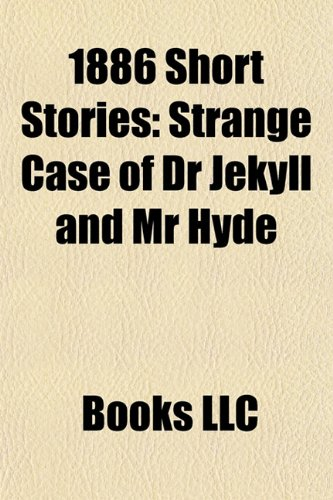 9781156167786: 1886 Short Stories (Study Guide): Strange Case of Dr Jekyll and MR Hyde, the Death of Ivan Ilyich, a White Heron
