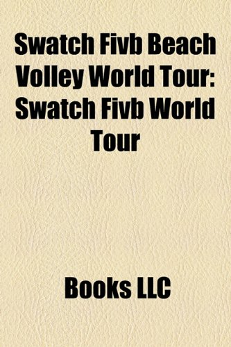 9781156318393: Swatch Fivb Beach Volley World Tour
