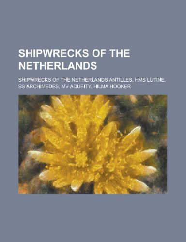 9781156337042: Shipwrecks of the Netherlands: HMS Lutine, SS Archimedes, Mv Aqueity