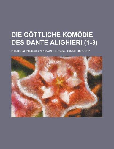 Die Gottliche Komodie Des Dante Alighieri (1-3 ): George T. Simmons
