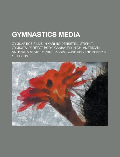 9781156337684: Gymnastics Media: Hikari No Densetsu, Ganba! Fly High, Achieving the Perfect 10