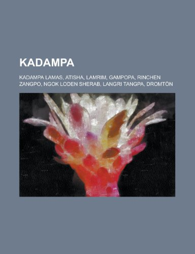 9781156344811: Kadampa: Kadam, Lamrim, Gampopa, Langri Tangpa, Dromton