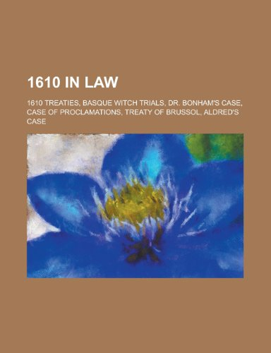9781156353912: 1610 in Law: Basque Witch Trials, Dr. Bonham's Case, Case of Proclamations, Aldred's Case
