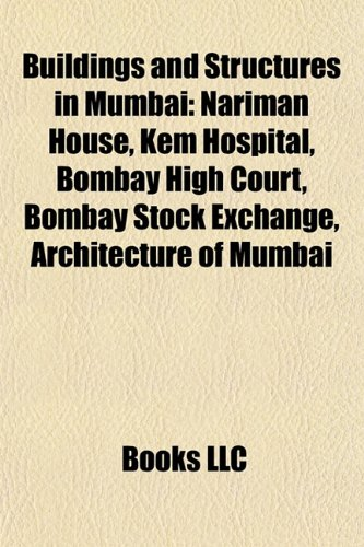 9781156412541: Buildings and structures in Mumbai: List of tallest buildings in Mumbai, Brabourne Stadium, Nariman House, Reserve Bank of India, KEM Hospital