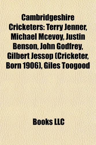 9781156416280: Cambridgeshire cricketers: Jack Hobbs, Mike Brearley, Johnny Wardle, Tom Hayward, Simon Ecclestone, Terry Jenner, Michael McEvoy, Andrew Clarke