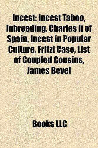 9781156503386: Incest: Incest taboo, Inbreeding, Charles II of Spain, Incest in popular culture, Fritzl case, Lot, James Bevel, Laws regarding incest