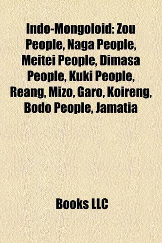 9781156504291: Indo-Mongoloid: Zou people, Kuki people, Dimasa people, Naga people, Meitei people, Reang, Mizo people, Garo people, Koireng, Bodo people