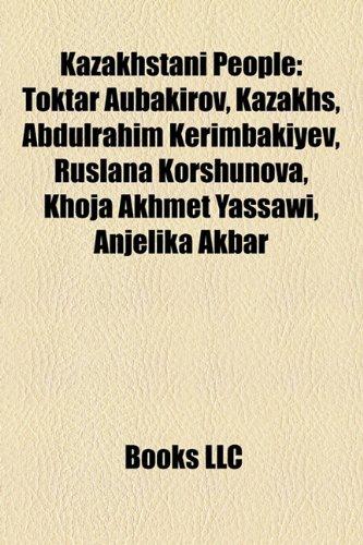 9781156513293: Kazakhstani People: Kazakhstani Billionaires, Kazakhstani Centenarians, Kazakhstani People Stubs, Kazakhstani Prisoners and Detainees