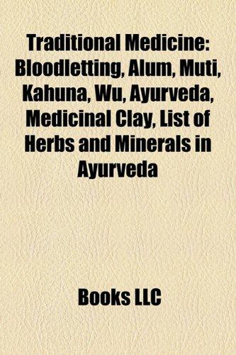 9781156515921: Traditional Medicine: Bloodletting, Alum, Muti, Kahuna, Wu, Ayurveda, Medicinal Clay, Traditional African Medicine
