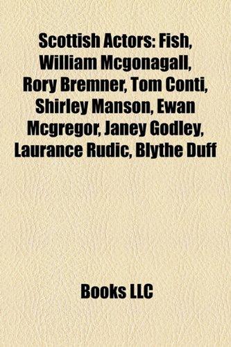 Scottish Actors: Sean Connery, Fish, William McGonagall,: Source Wikipedia