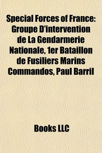 9781156610312: Special Forces of France: Groupe D'Intervention de La Gendarmerie Nationale