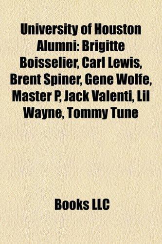 9781156629055: University of Houston alumni: Brigitte Boisselier, Carl Lewis, Brent Spiner, Gene Wolfe, Master P, Jack Valenti, Lil Wayne, Tommy Tune