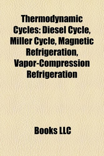 9781156639092: Thermodynamic Cycles: Diesel Cycle, Miller Cycle, Otto Cycle, Homogeneous Charge Compression Ignition, Sea Surface Temperature