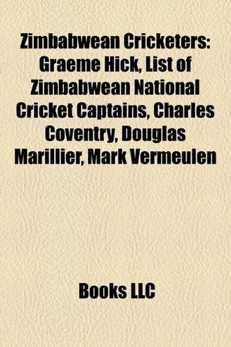 9781156675076: Zimbabwean cricketers: Graeme Hick, List of Zimbabwe national cricket captains, Charles Coventry, Brendan Taylor, Douglas Marillier