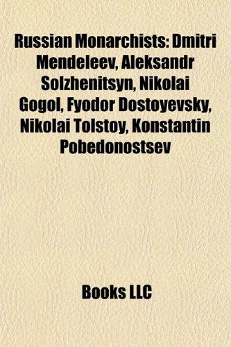 9781156683392: Russian monarchists: Dmitri Mendeleev, Aleksandr Solzhenitsyn, Nikolai Gogol, Aleksandr Kolchak, Fyodor Dostoyevsky, Roman Ungern von Sternberg