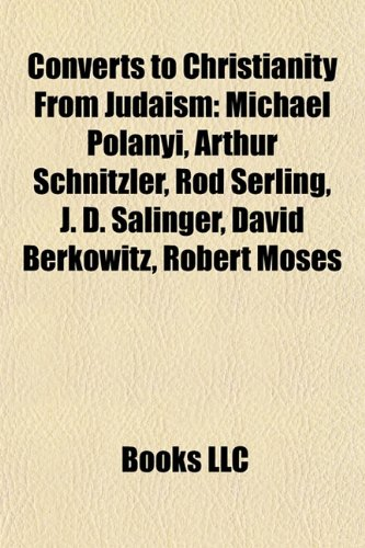 9781156711521: Converts to Christianity From Judaism: J. D. Salinger