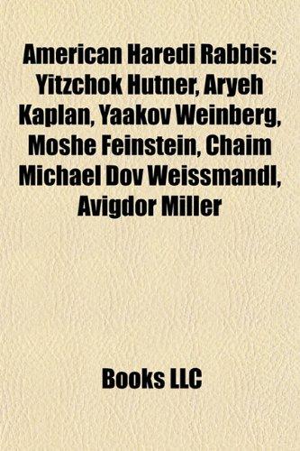 9781156734483: American Haredi rabbis: Yitzchok Hutner, Aryeh Kaplan, Yaakov Weinberg, Moshe Feinstein, Chaim Michael Dov Weissmandl, Emanuel Feldman