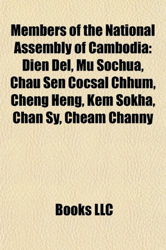 9781156749623: Members of the National Assembly of Cambodia: Presidents of the National Assembly of Cambodia, Dien Del, Mu Sochua, Kem Sokha