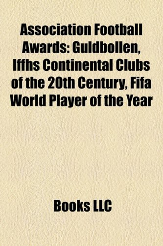 9781156753668: Association Football Awards: Iffhs Continental Clubs of the 20th Century