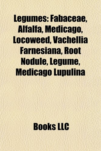 9781156778098: Legumes: Caesalpinioideae, Edible legumes, Fabaceae stubs, Faboideae, Mimosoideae, Pulse crop diseases, Peanut, Soybean, Clover, Guar