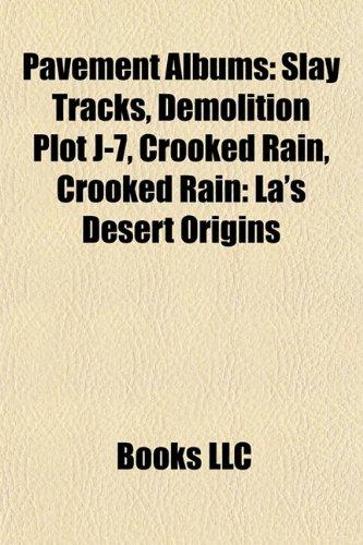 9781156788332: Pavement Albums: Slay Tracks, Demolition Plot J-7, Crooked Rain, Crooked Rain: La's Desert Origins