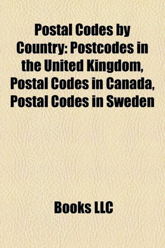9781156797730: Postal codes by country: ZIP code, Postcodes in the United Kingdom, List of postal codes in Portugal, List of postal codes in Germany