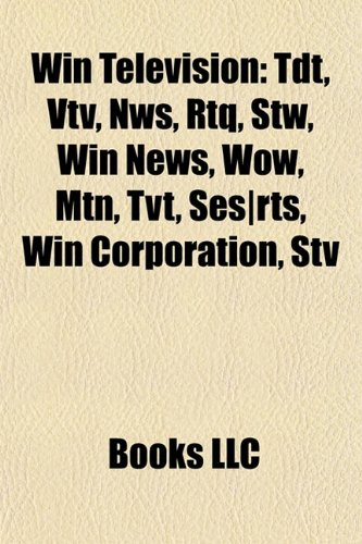 9781156802786: Win Television: Tdt, Vtv, Nws, Rtq, Stw, Win News, Wow, Mtn, Tvt, Ses-Rts, Win Corporation, Stv