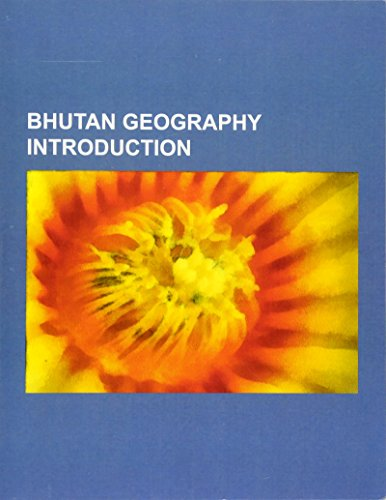 Bhutan Geography Introduction: Districts of Bhutan, Phuntsholing,