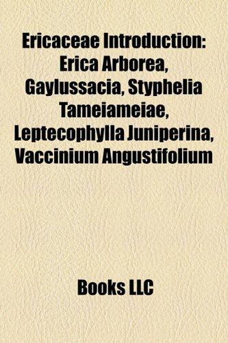 9781156994924: Ericaceae Introduction: Erica Arborea, Gaylussacia, Styphelia Tameiameiae, Leptecophylla Juniperina, Vaccinium Angustifolium