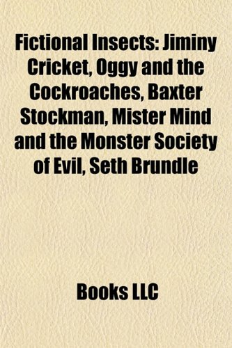 9781157034193: Fictional insects: Jiminy Cricket, Oggy and the Cockroaches, Mister Mind and the Monster Society of Evil, Baxter Stockman, Caterpie, Metapod
